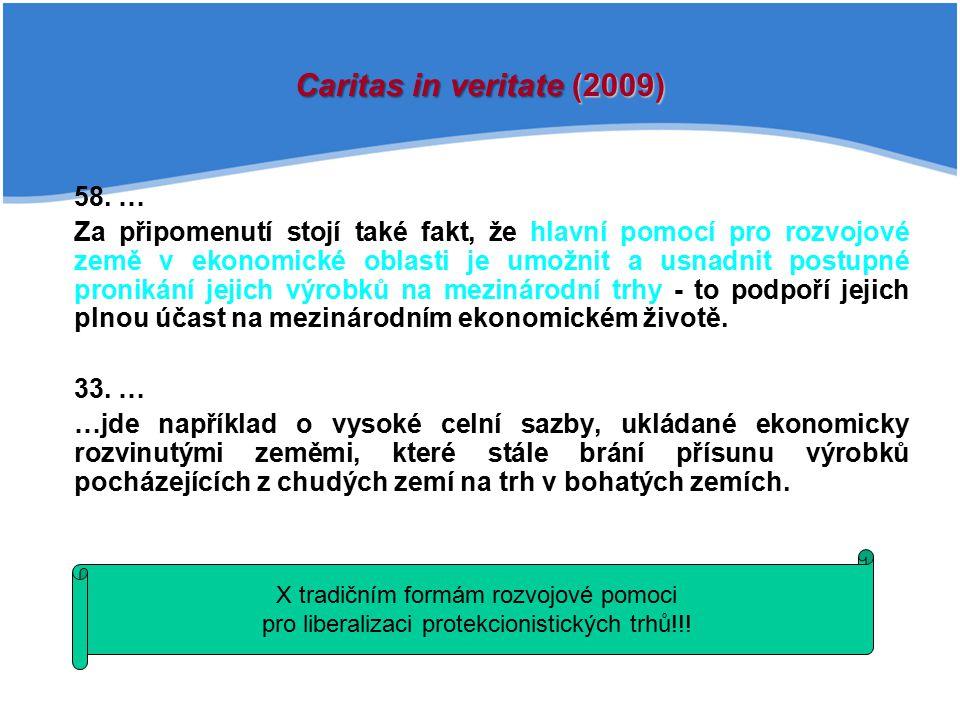 Caritas in veritate (2009) 58. …