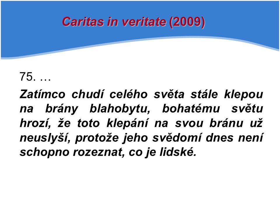 Caritas in veritate (2009) 75. …
