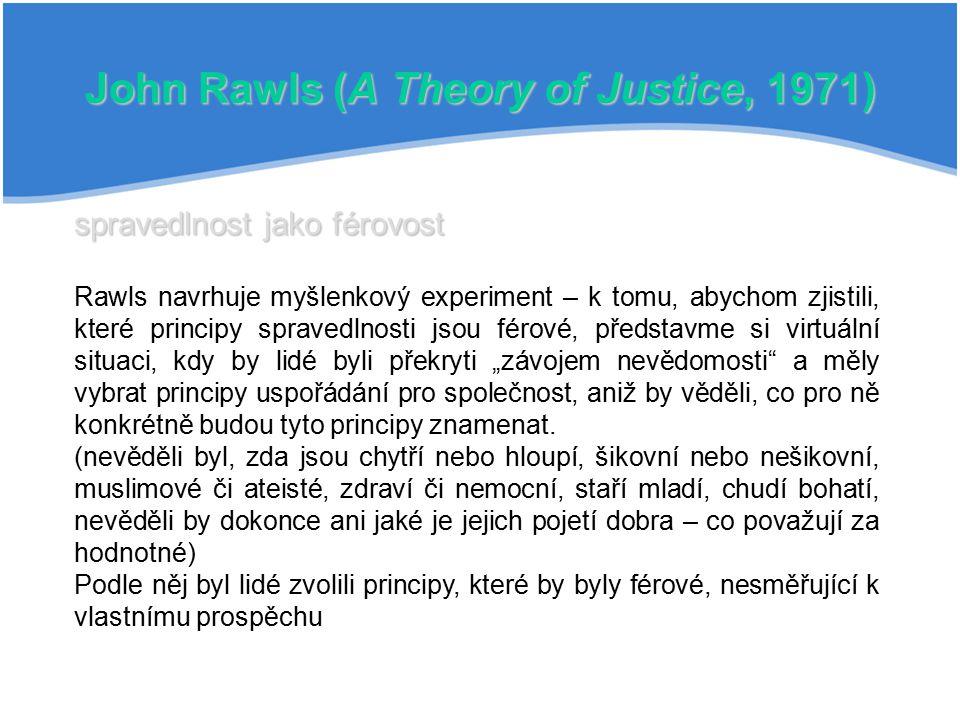 John Rawls (A Theory of Justice, 1971)