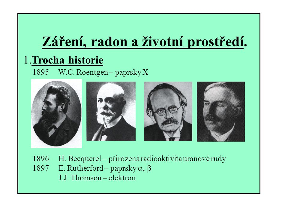 Záření, radon a životní prostředí.