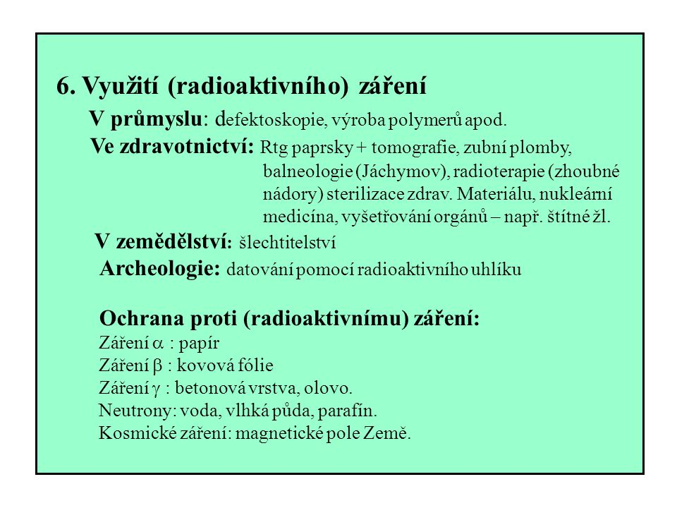 6. Využití (radioaktivního) záření