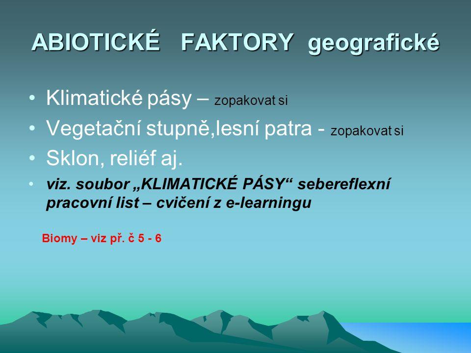 ABIOTICKÉ FAKTORY geografické
