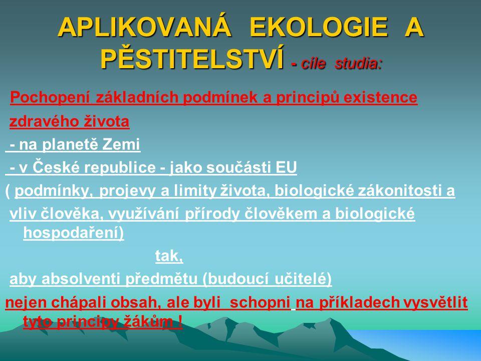 APLIKOVANÁ EKOLOGIE A PĚSTITELSTVÍ - cíle studia: