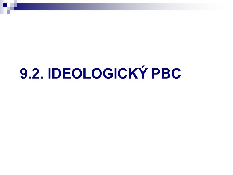 9.2. IDEOLOGICKÝ PBC