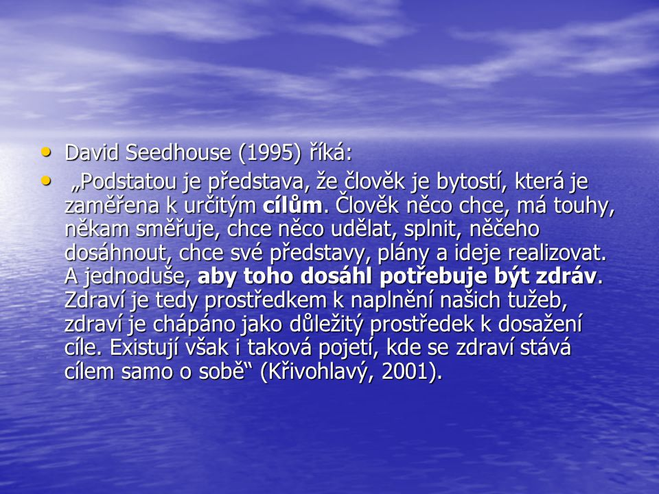David Seedhouse (1995) říká:
