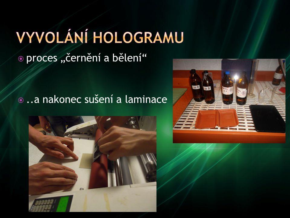 """Vyvolání hologramu proces """"černění a bělení"""