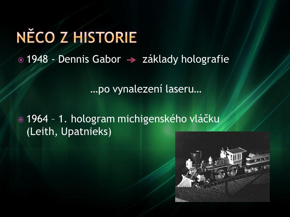 Něco z historie 1948 - Dennis Gabor základy holografie
