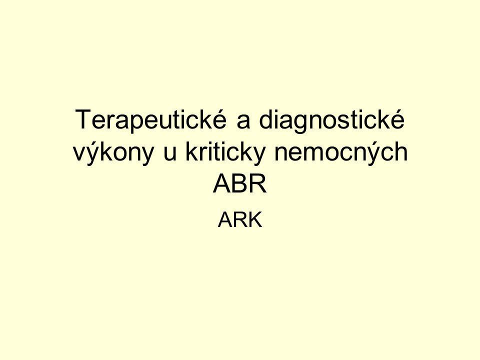 Terapeutické a diagnostické výkony u kriticky nemocných ABR