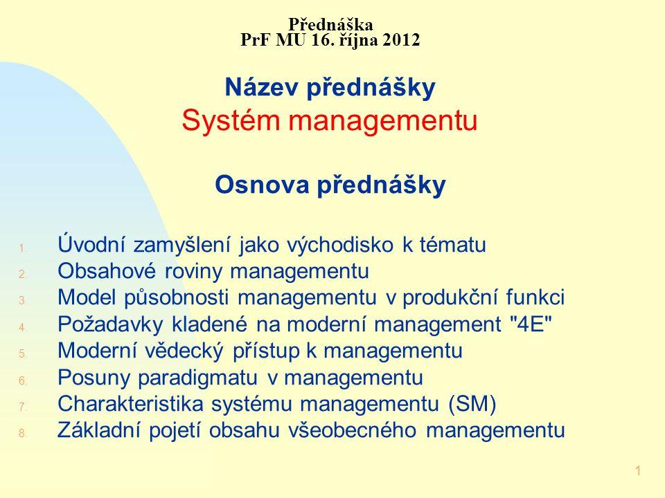 Systém managementu Název přednášky Osnova přednášky