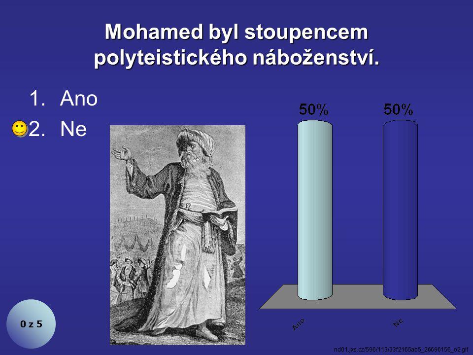 Mohamed byl stoupencem polyteistického náboženství.
