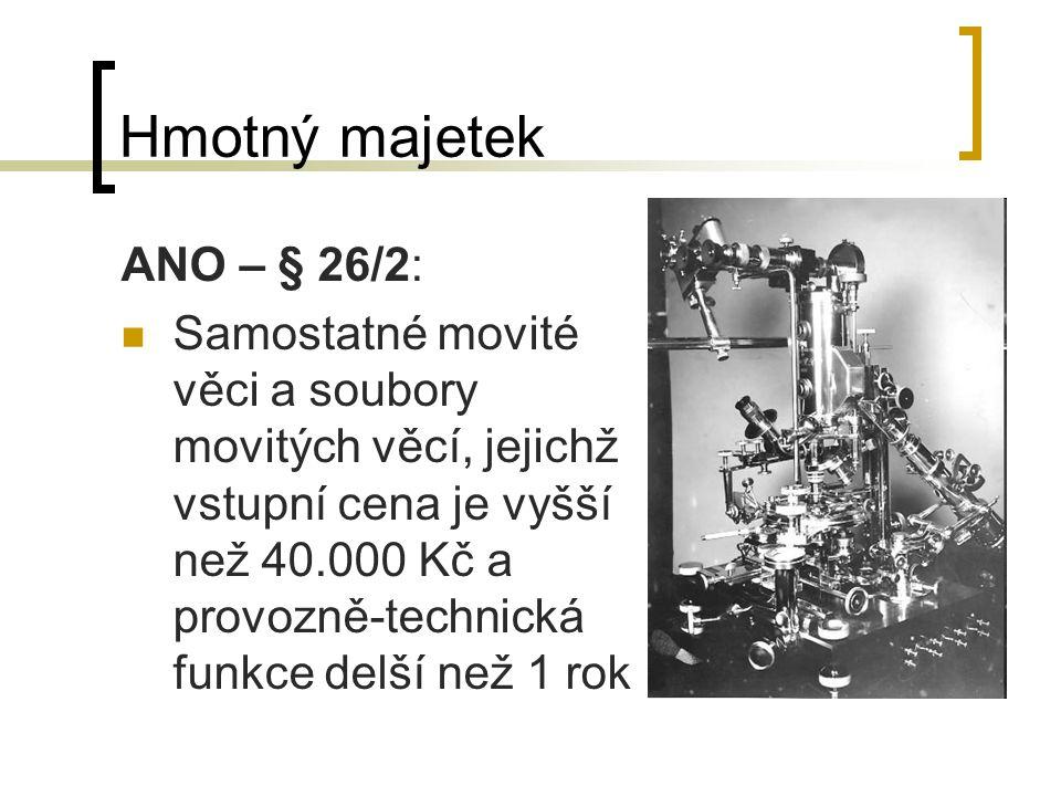 Hmotný majetek ANO – § 26/2: