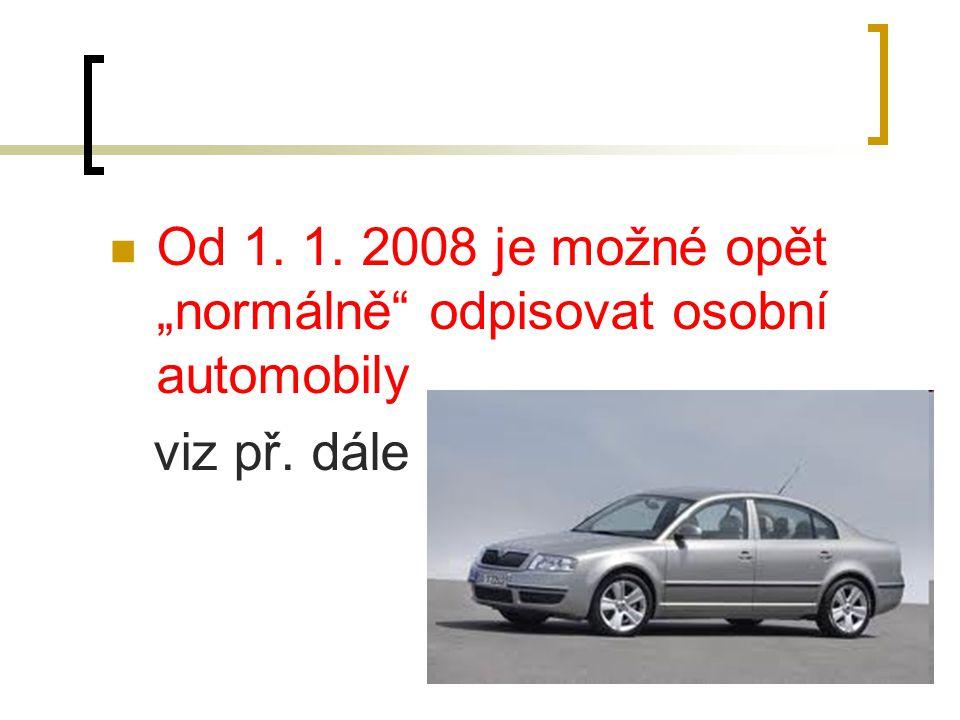 """Od 1. 1. 2008 je možné opět """"normálně odpisovat osobní automobily"""