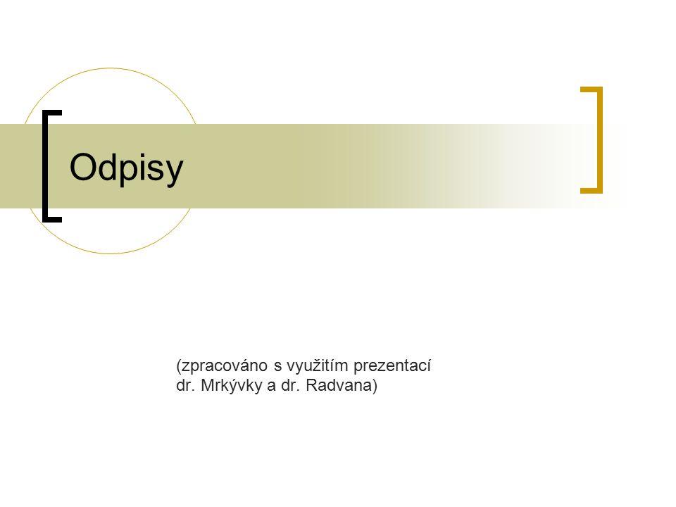 (zpracováno s využitím prezentací dr. Mrkývky a dr. Radvana)
