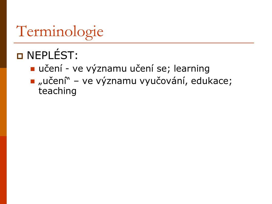 Terminologie NEPLÉST: učení - ve významu učení se; learning