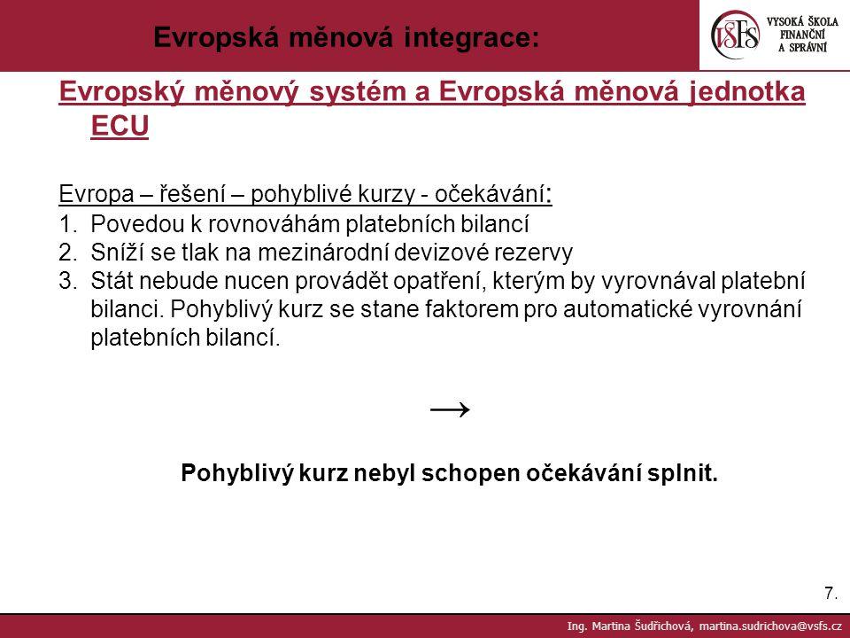 → Evropská měnová integrace: