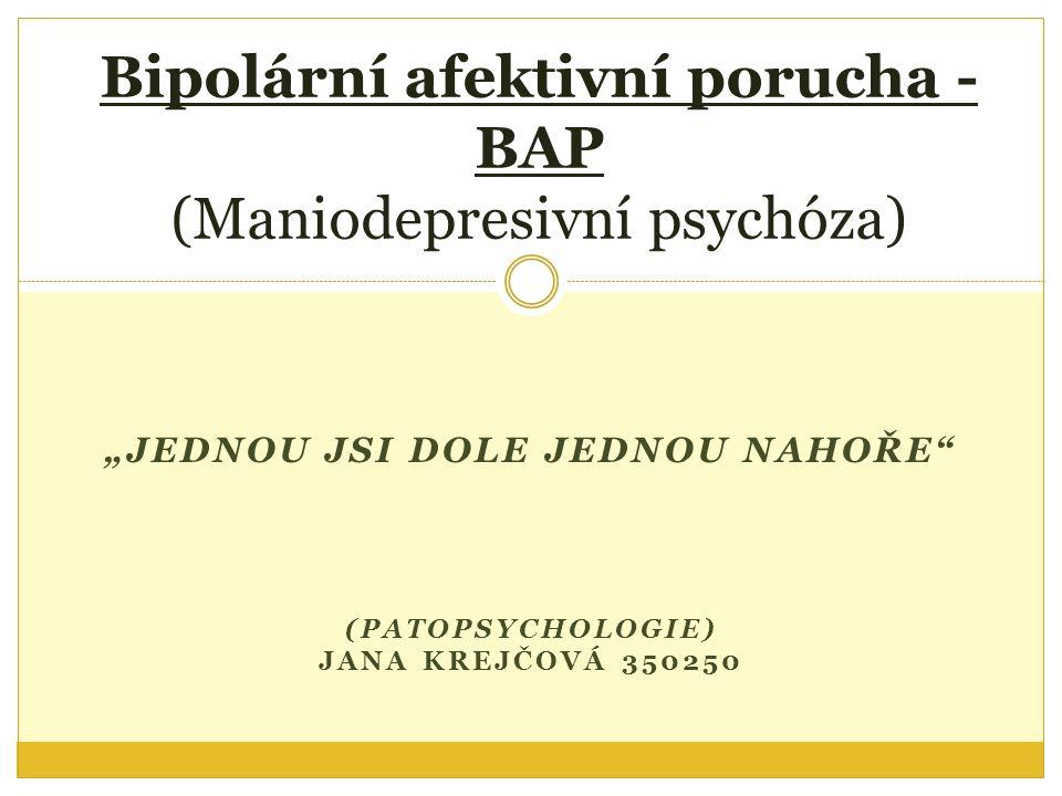 Bipolární afektivní porucha - BAP (Maniodepresivní psychóza)