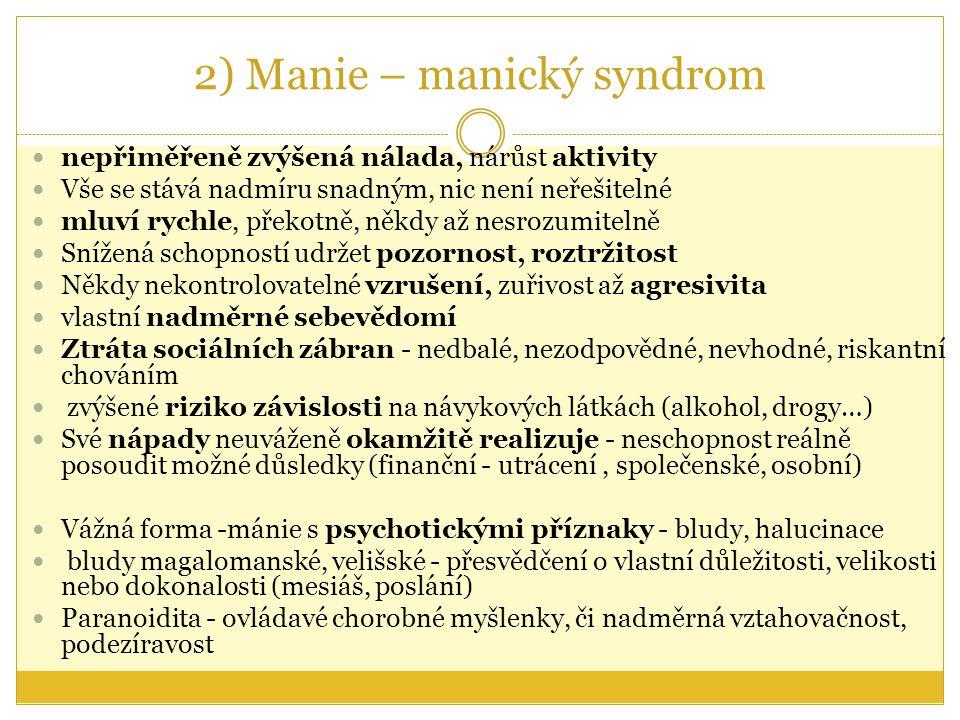 2) Manie – manický syndrom