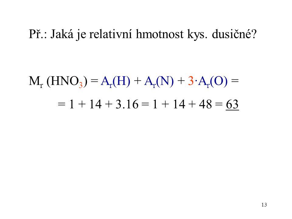 Př.: Jaká je relativní hmotnost kys. dusičné