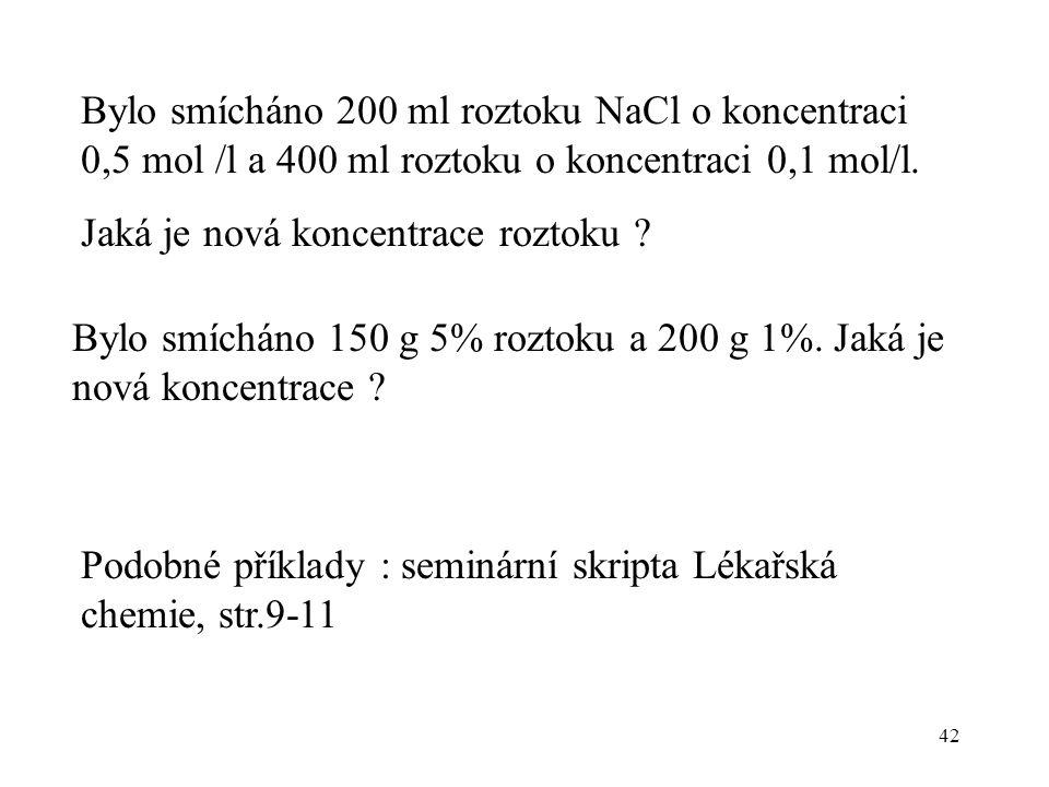 Bylo smícháno 200 ml roztoku NaCl o koncentraci 0,5 mol /l a 400 ml roztoku o koncentraci 0,1 mol/l.