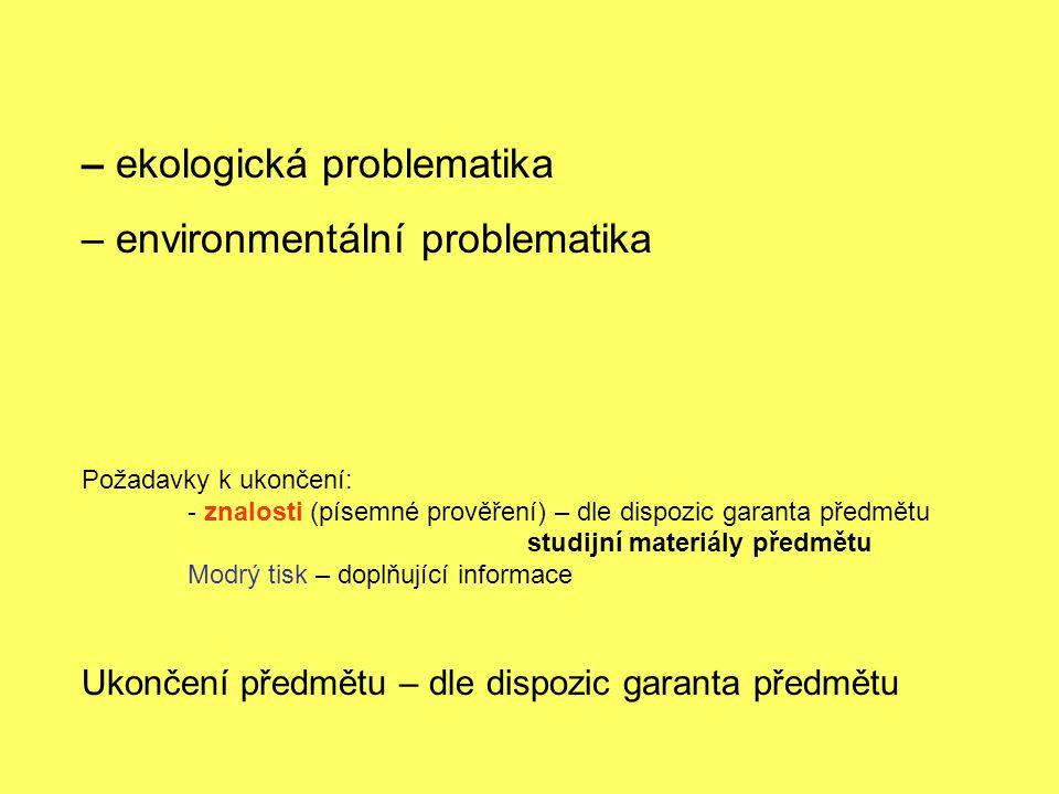 – ekologická problematika – environmentální problematika