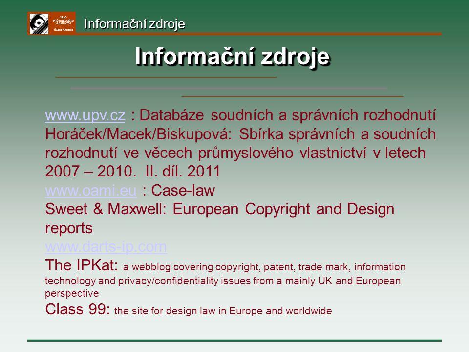 Informační zdroje Informační zdroje. www.upv.cz : Databáze soudních a správních rozhodnutí.