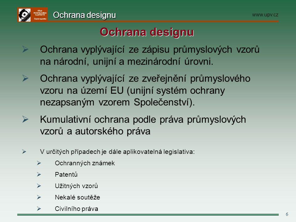 Ochrana designu www.upv.cz. Ochrana designu. Ochrana vyplývající ze zápisu průmyslových vzorů na národní, unijní a mezinárodní úrovni.