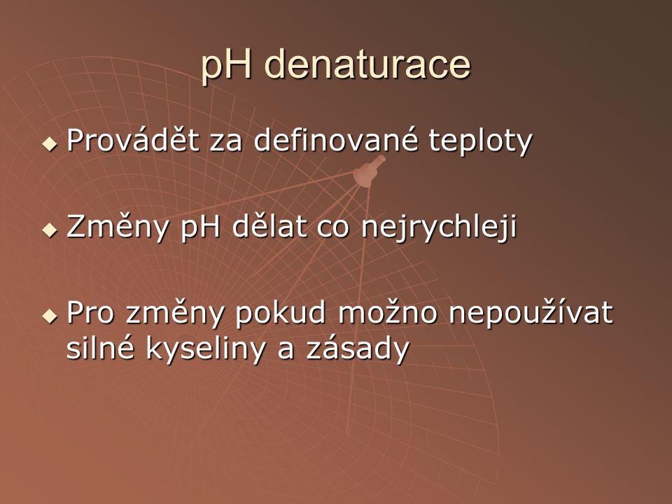 pH denaturace Provádět za definované teploty