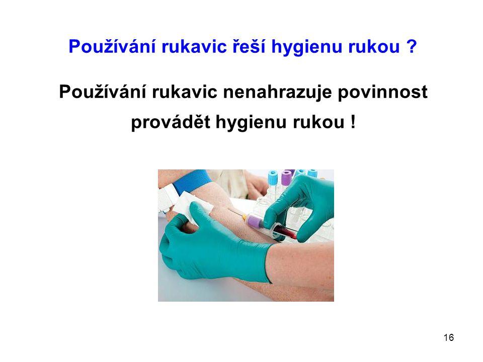Používání rukavic řeší hygienu rukou