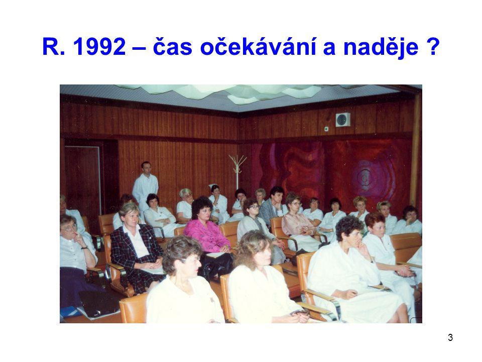 R. 1992 – čas očekávání a naděje