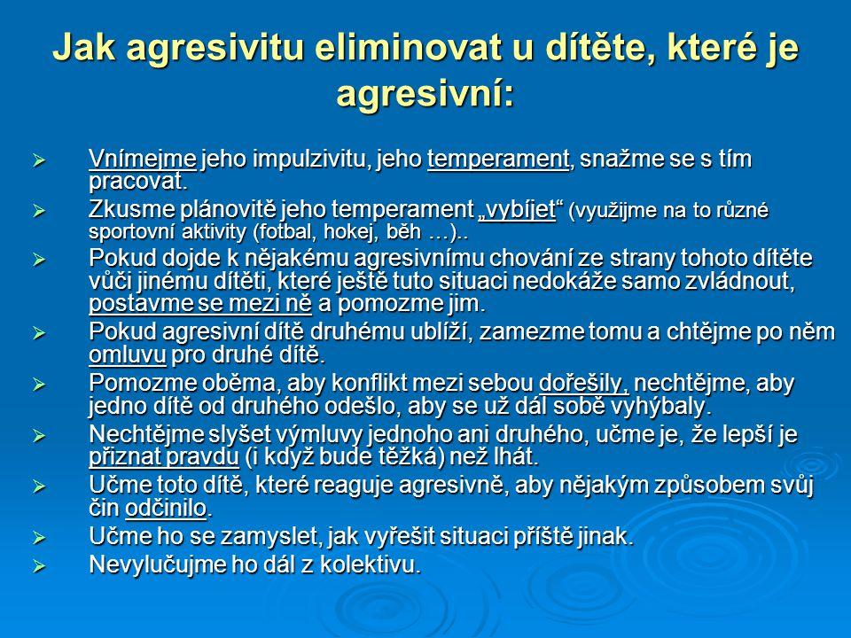 Jak agresivitu eliminovat u dítěte, které je agresivní: