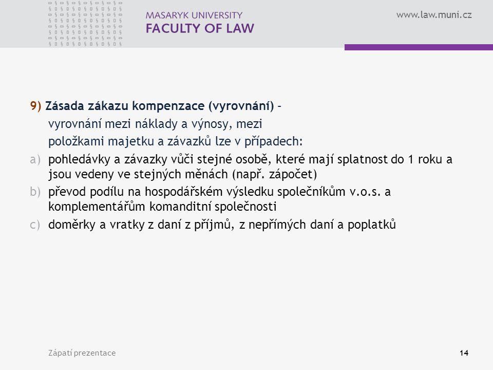 9) Zásada zákazu kompenzace (vyrovnání) –