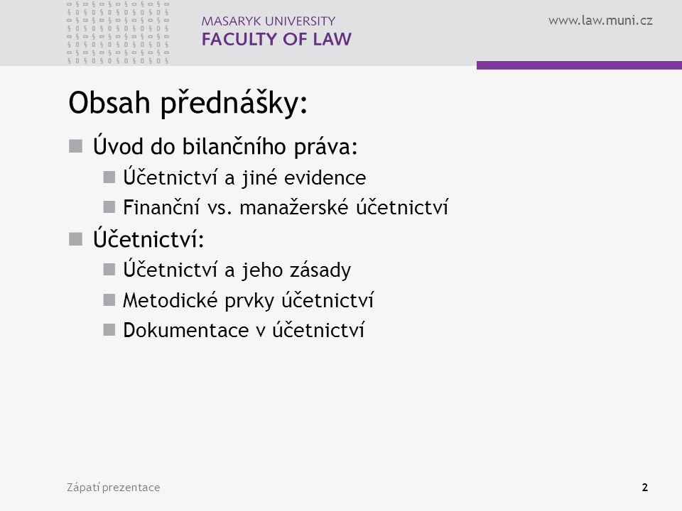Obsah přednášky: Úvod do bilančního práva: Účetnictví: