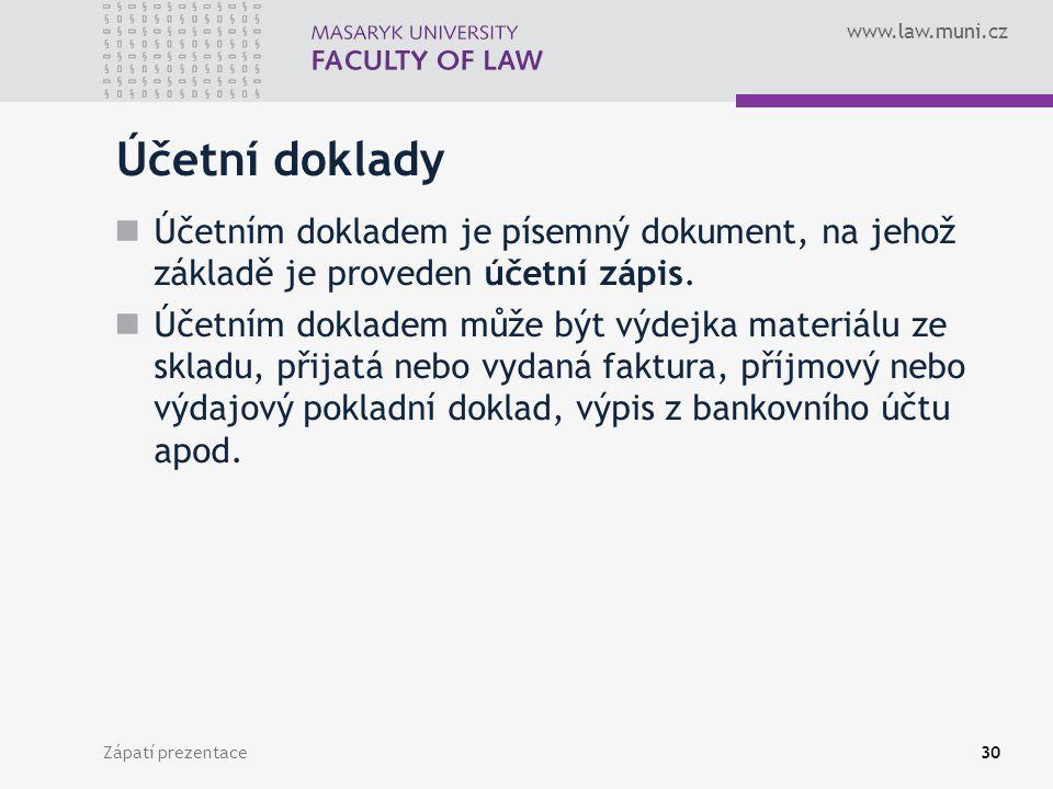 Účetní doklady Účetním dokladem je písemný dokument, na jehož základě je proveden účetní zápis.