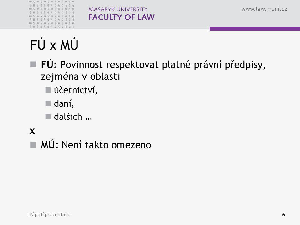 FÚ x MÚ FÚ: Povinnost respektovat platné právní předpisy, zejména v oblasti. účetnictví, daní, dalších …