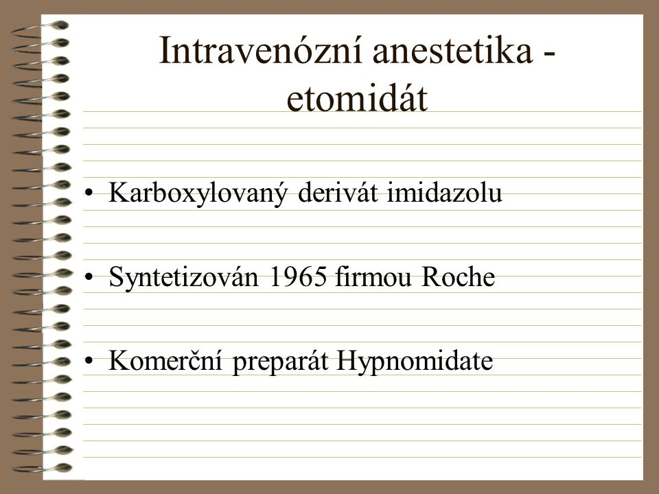 Intravenózní anestetika - etomidát