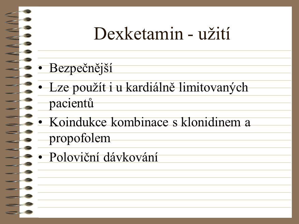 Dexketamin - užití Bezpečnější