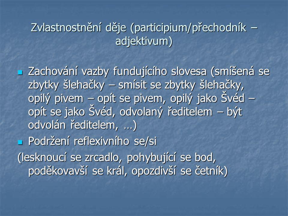 Zvlastnostnění děje (participium/přechodník – adjektivum)