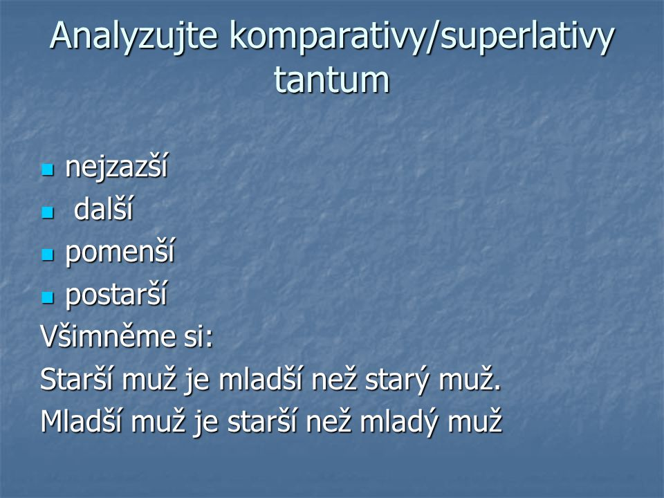 Analyzujte komparativy/superlativy tantum