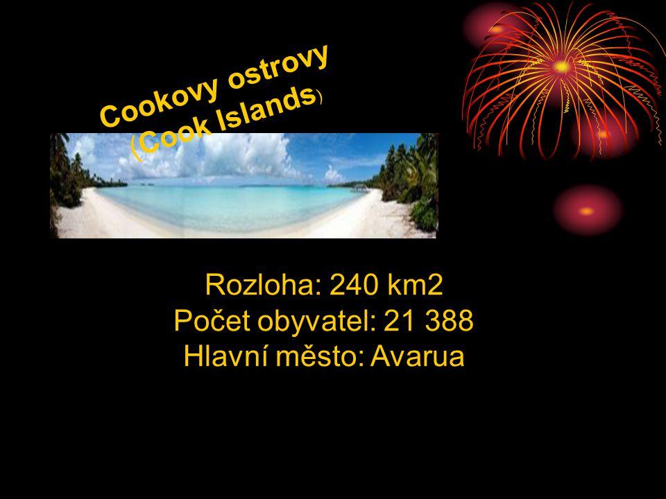 Cookovy ostrovy (Cook Islands) Rozloha: 240 km2 Počet obyvatel: 21 388 Hlavní město: Avarua