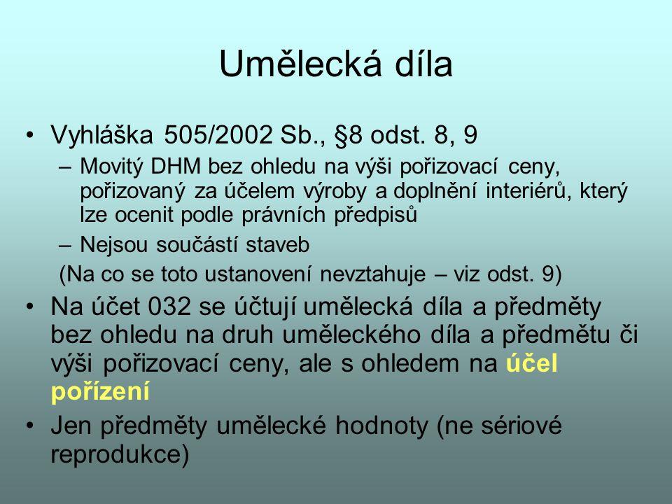 Umělecká díla Vyhláška 505/2002 Sb., §8 odst. 8, 9