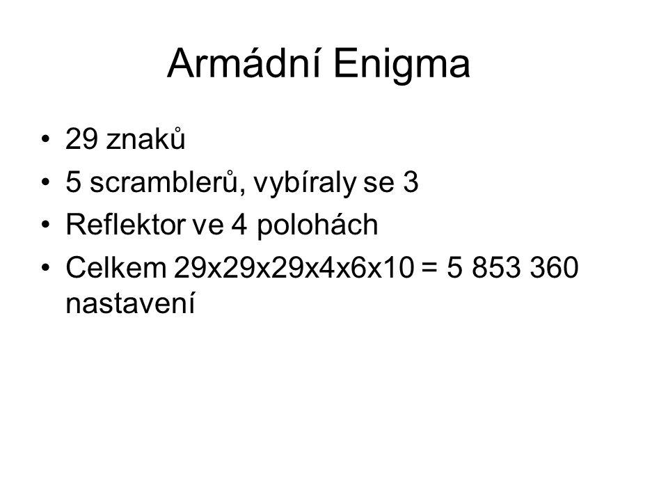 Armádní Enigma 29 znaků 5 scramblerů, vybíraly se 3