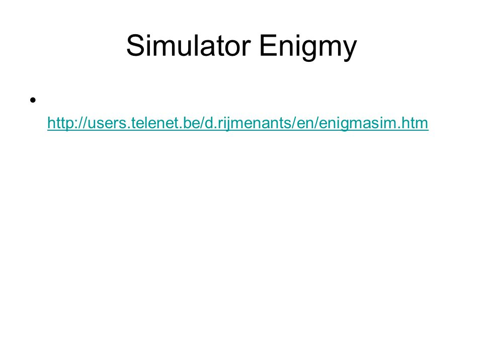 Simulator Enigmy http://users.telenet.be/d.rijmenants/en/enigmasim.htm