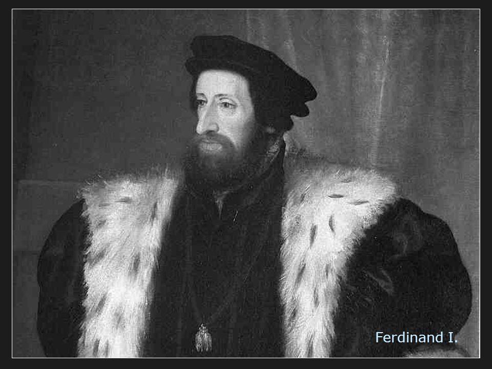 Ferdinand I. Ferdinand I.