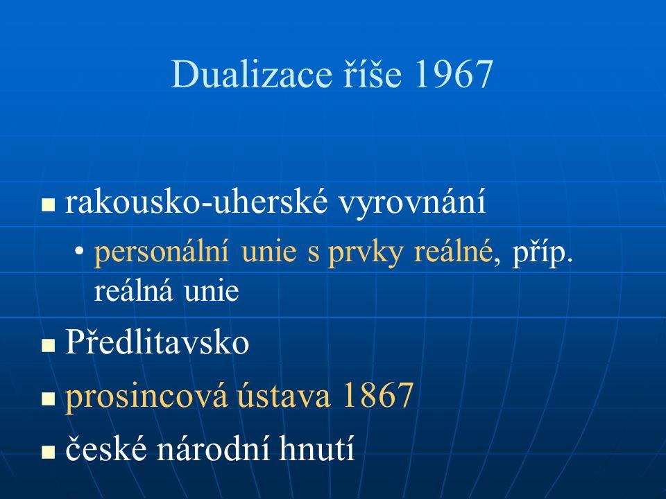 Dualizace říše 1967 rakousko-uherské vyrovnání Předlitavsko