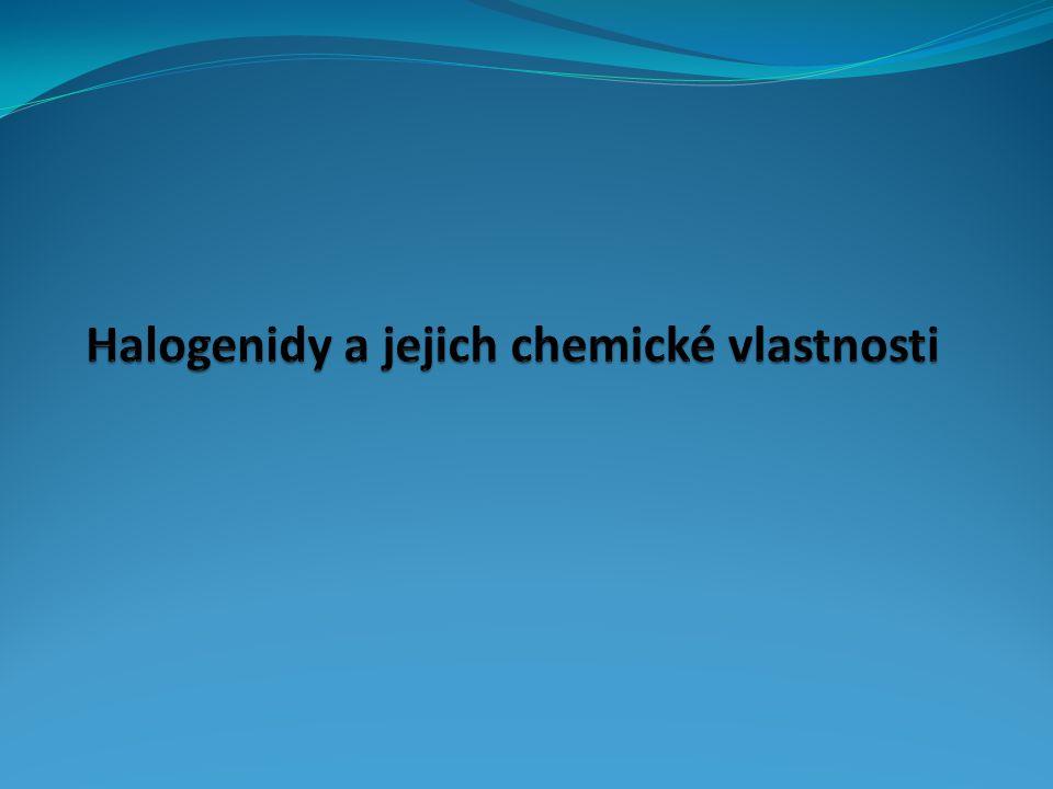 Halogenidy a jejich chemické vlastnosti