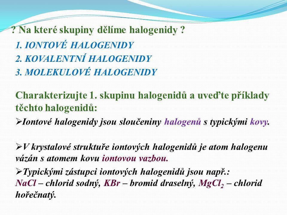Na které skupiny dělíme halogenidy