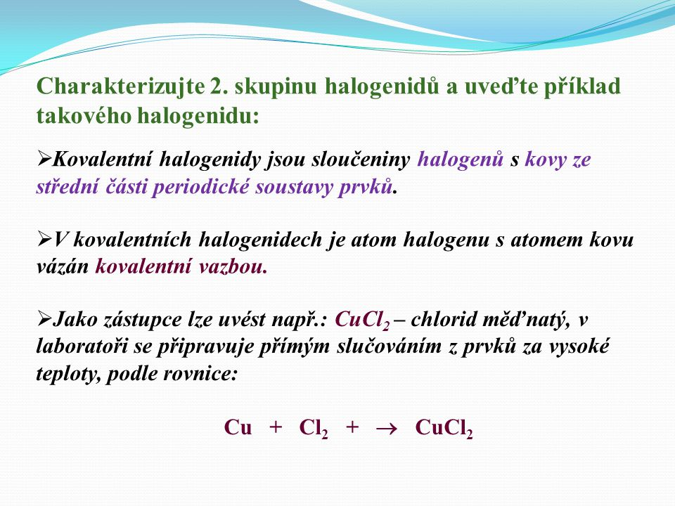 Charakterizujte 2. skupinu halogenidů a uveďte příklad