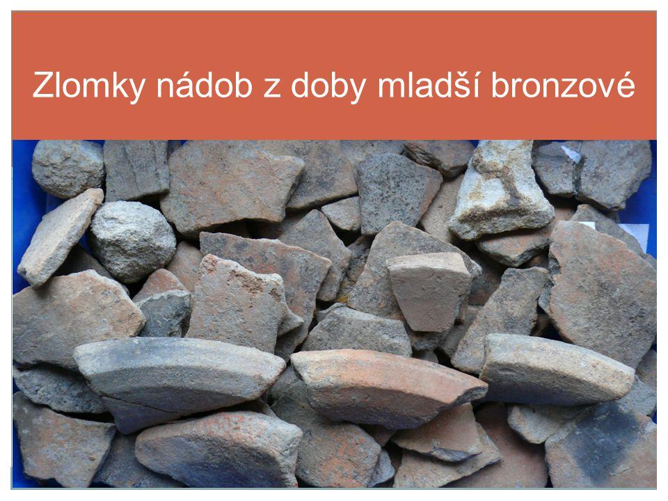 Zlomky nádob z doby mladší bronzové