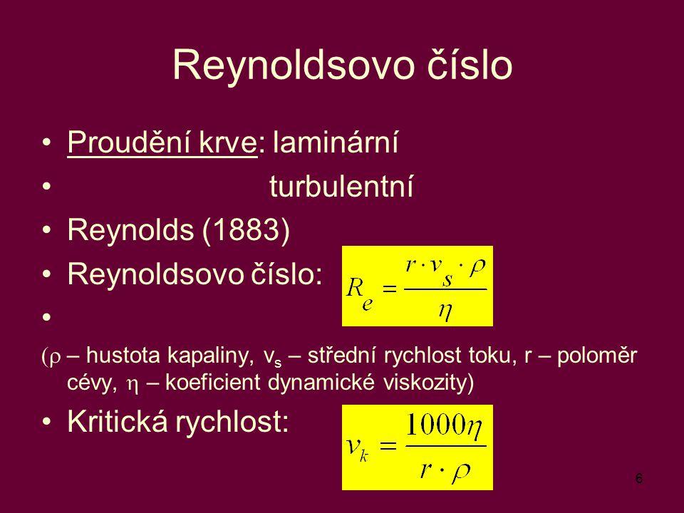Reynoldsovo číslo Proudění krve: laminární turbulentní Reynolds (1883)