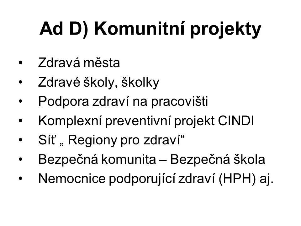 Ad D) Komunitní projekty